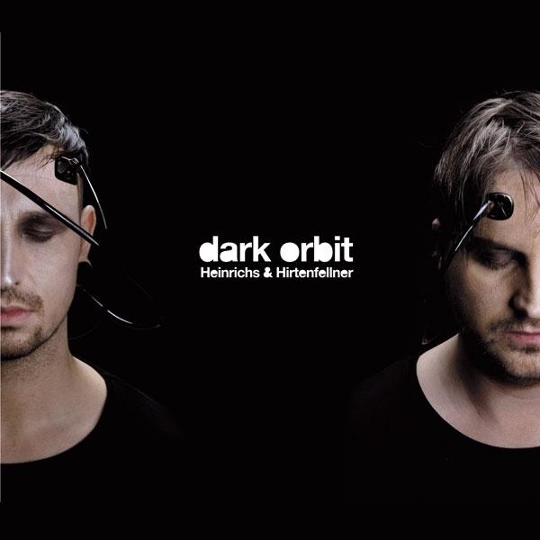 Heinrichs & Hirtenfellner - Dark Orbit