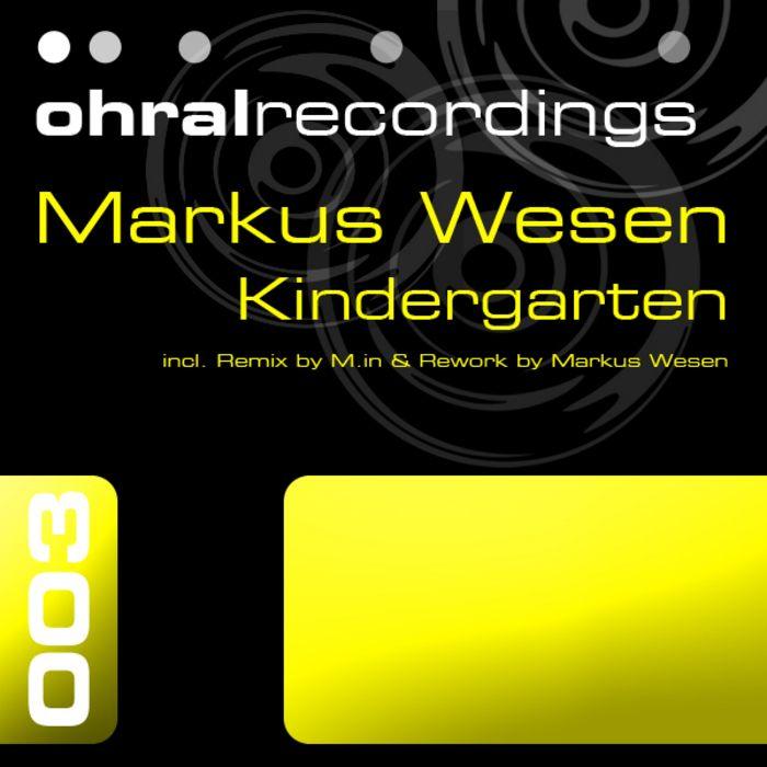 MARKUS WESEN – KINDERGARTEN EP [OHRAL]