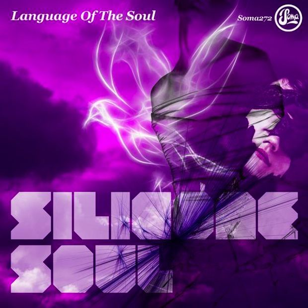 SILICONE SOUL – LANGUAGE OF THE SOUL EP [SOMA RECORDS]