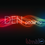 Den – Poder EP [Timid Records]