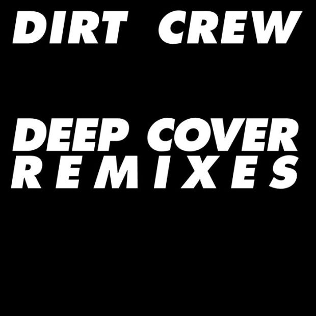 DIRT CREW – DEEP COVER REMIXES [MOOD MUSIC]