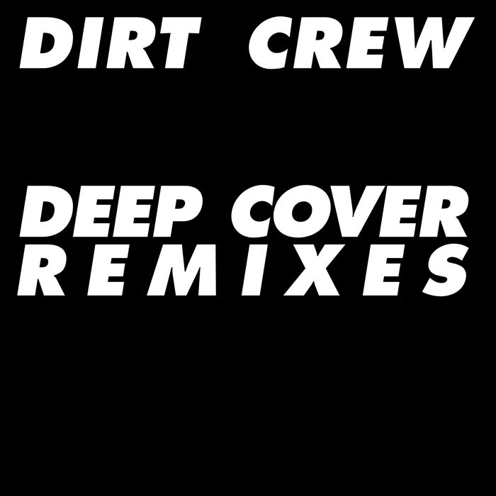 DIRT CREW – DEEP COVER REMIXES [MOOD MUSIC]