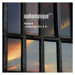 MAETRIK – UNDERRATE DIS EP [AUDIOMATIQUE]