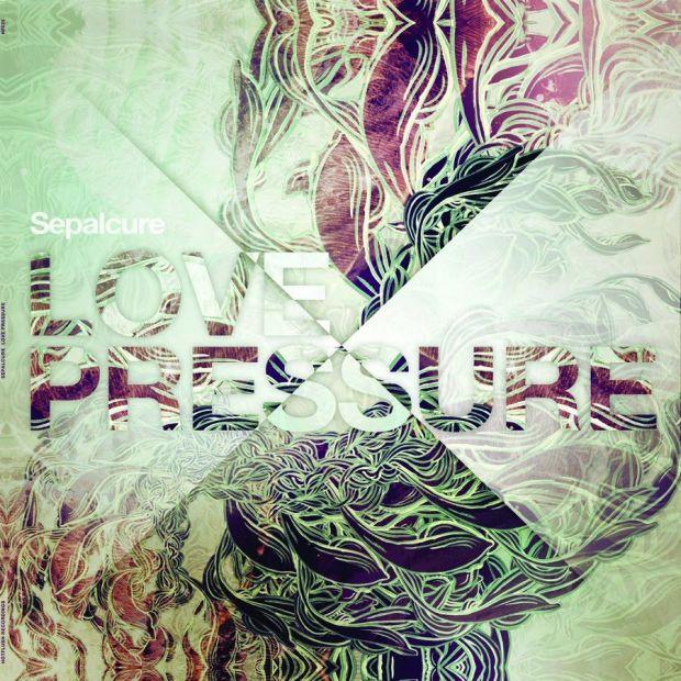SEPALCURE – LOVE PRESSURE EP [HOTFLUSH RECORDINGS]
