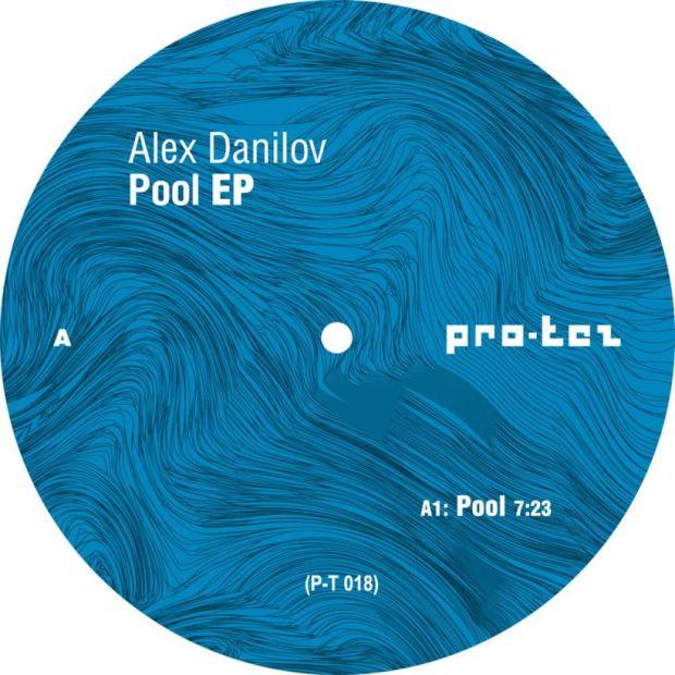 Alex Danilov - Pool EP [Pro-Tez]