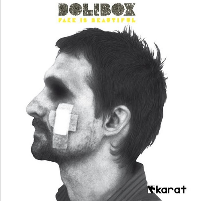 DOLIBOX – FAKE IS BEAUTIFUL [KARAT RECORDS]