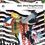 Slam - Ghost Song Remixes EP