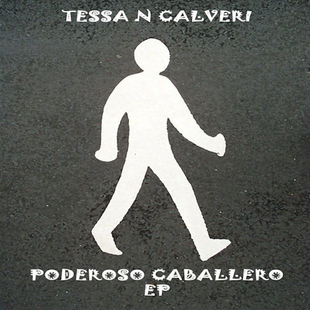 TESSA N CALVERI – PODEROSO CABALLERO EP [CROMATE]