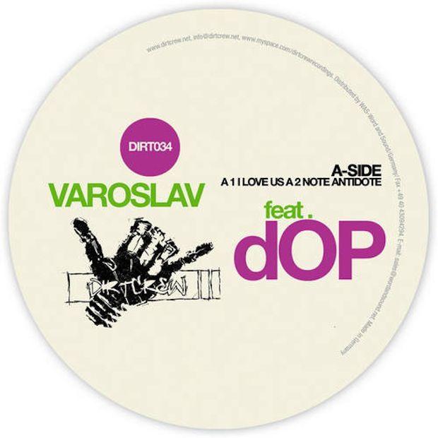 VAROSLAV FEAT DOP – I LOVE US EP [DIRT CREW]