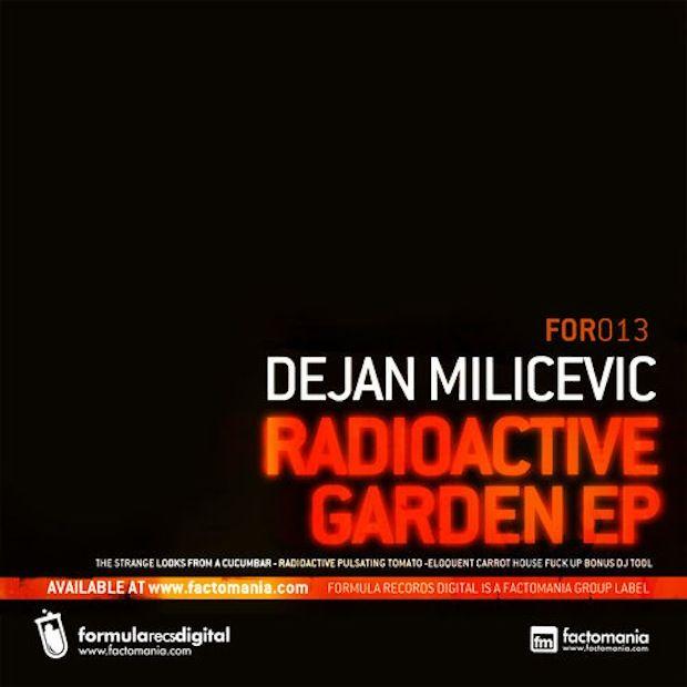 DEJAN MILICEVIC – RADIOACTIVE GARDEN EP [FORMULA RECS]