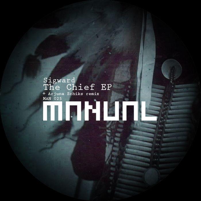 Sigward - The Chief EP [Manual Music]