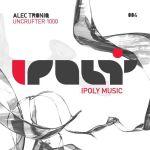 Alec Troniq - Uncrufter 1000 EP [Ipoly Music]