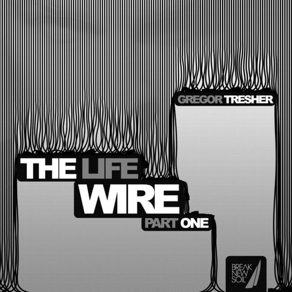 GREGOR TRESHER – THE LIFE WIRE [BREAK NEW SOIL]