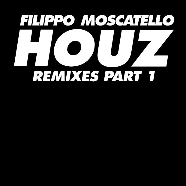 Filippo Moscatello - Houz Remixes Pt 1. EP