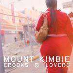 MOUNT KIMBIE – CROOKS & LOVERS [HOTFLUSH]