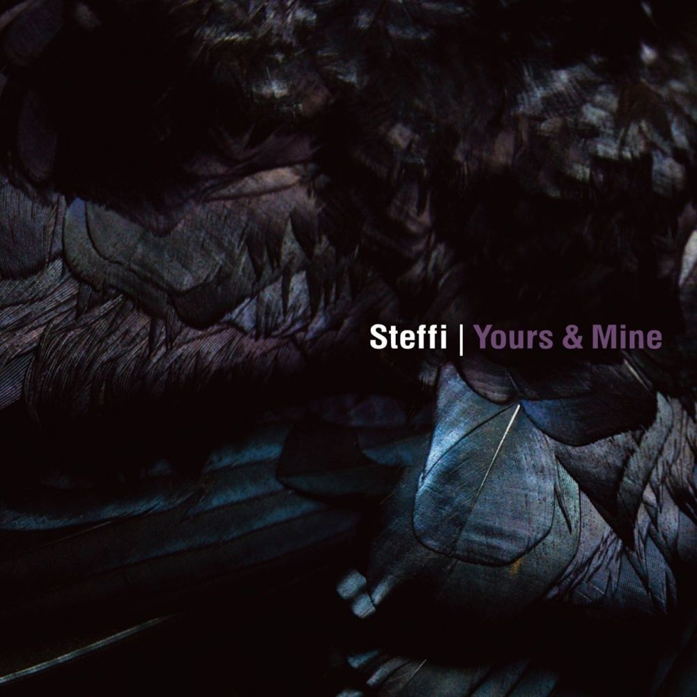 Steffi - Yours & Mine [Ostgut Ton]