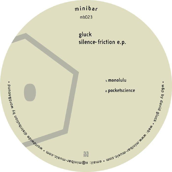 GLUCK – SILENCE-FRICTION [MINIBAR]