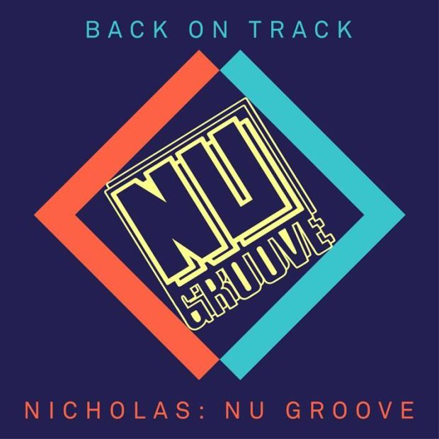 NICHOLAS – BACK ON TRACK - NU GROOVE [NEEDWANT RECORDS]
