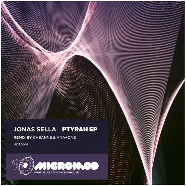 JONAS SELLA – PTYRAH EP [MICROMOD MUSIC]