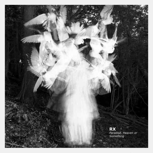 RX - Paradise, Heaven or Something EP [Tablon Records]